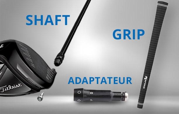 Acheter un shaft monté avec grip et adaptateur!