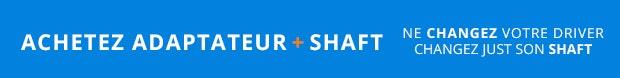 Achetez Adaptateur + Shaft